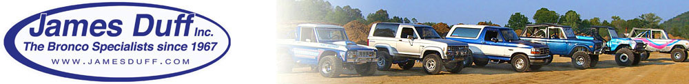 James Duff - The Early Ford Bronco, Bronco II & Ford Ranger Parts and Accessories Specialist